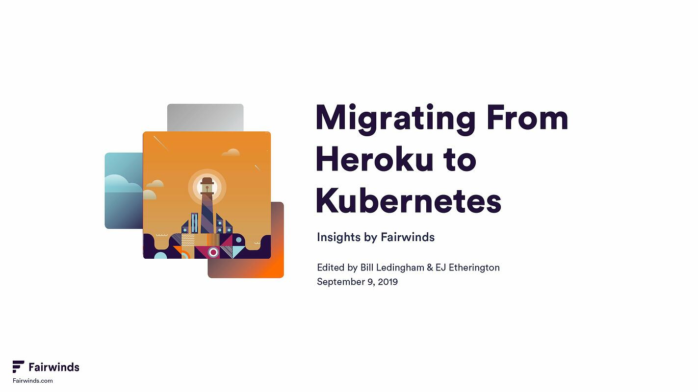 Migrating from Heroku to Kubernetes
